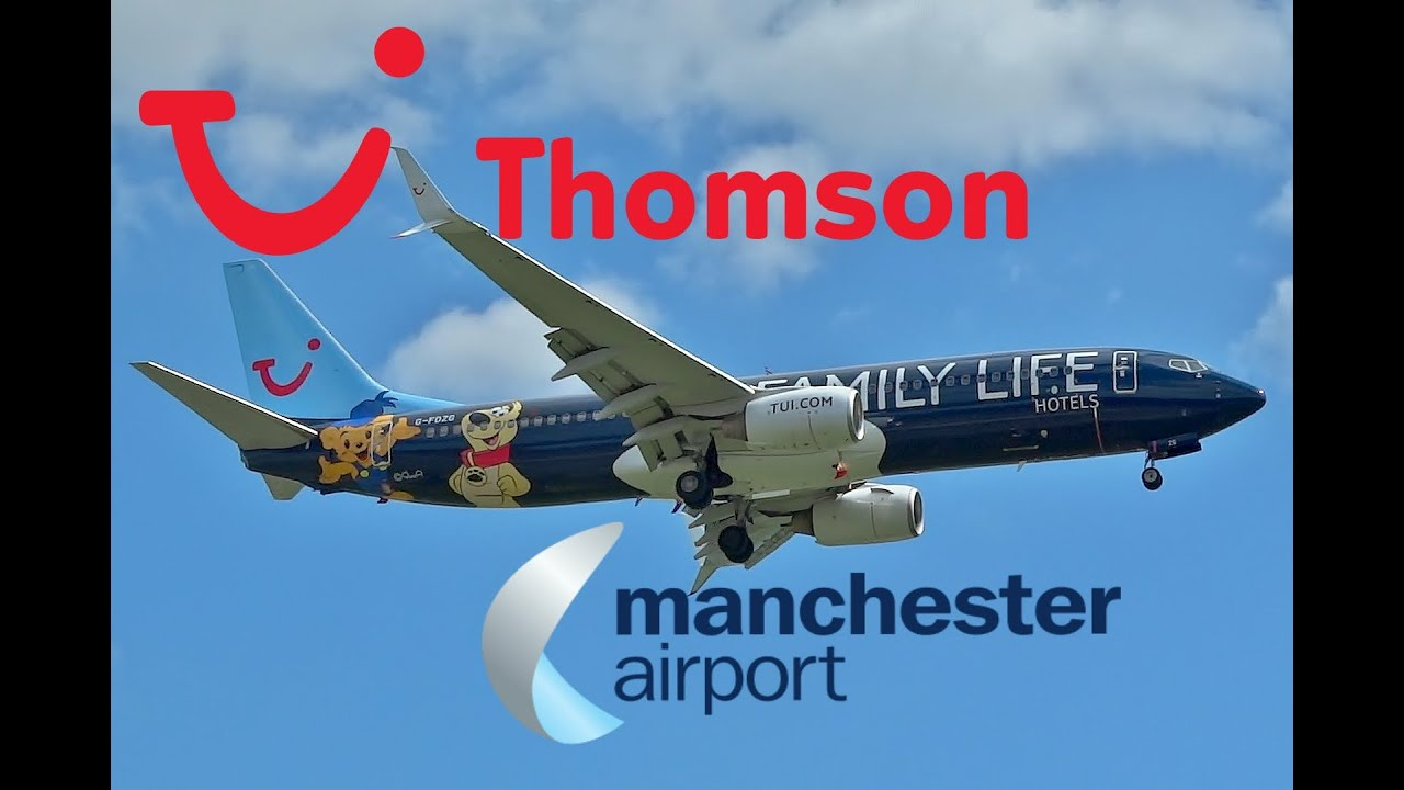 Thomson Family Life Hotels 737 at Manchester Airport! - YouTube