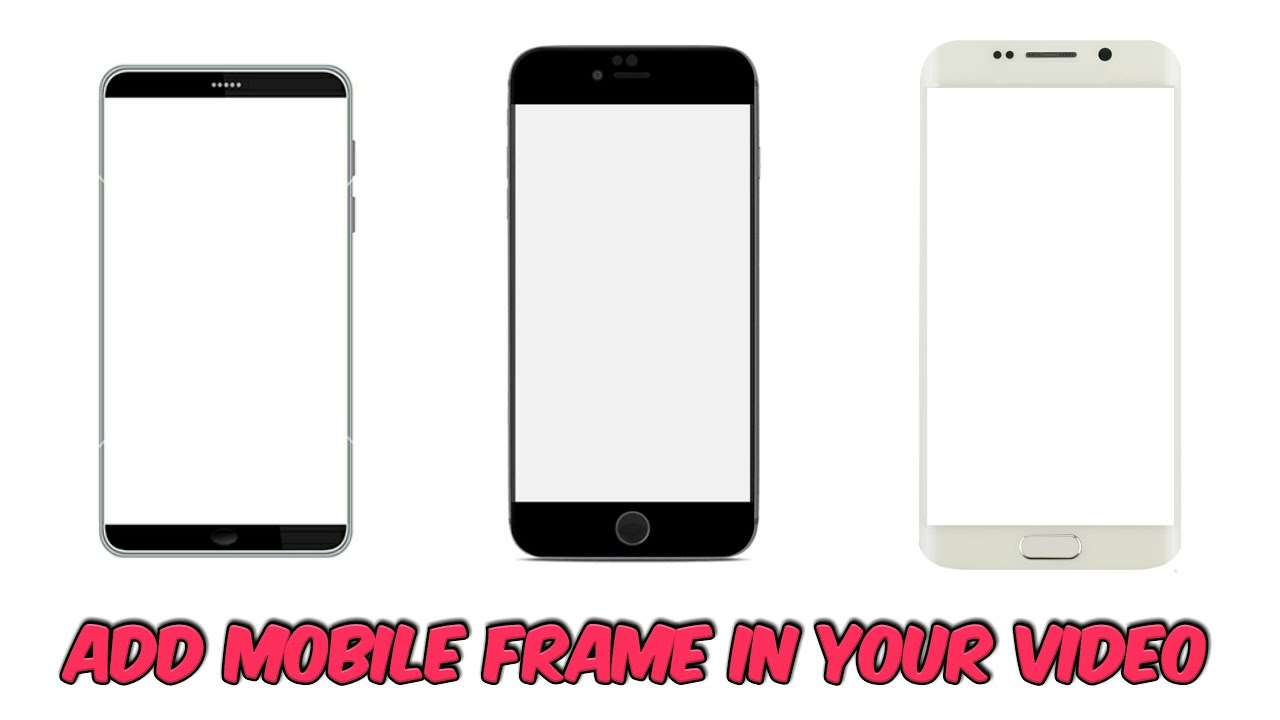 how to add mobile frame in your videohindi - Mobile Frame