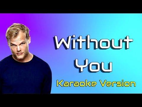 Without You - Avicii feat Sandro Cavazza (Karaoke Version)