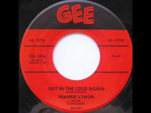 Out In The Cold Again - Frankie Lymon & Teenagers