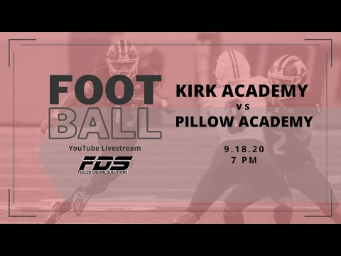 Kirk Academy vs Pillow Academy Football, 9/18/20, 7 pm kick off