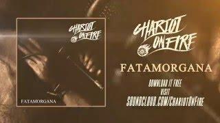 Chariot On Fire - Fatamorgana