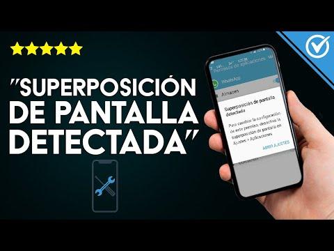 Cómo Desactivar y Solucionar el Error de la 'Superposición de Pantalla Detectada' en mi Android