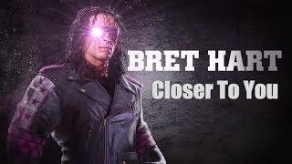 Wwe Bret Hart-Closer to you