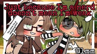 💥·Just because I'm a nerd doesn't mean I'm weak·💥    GLMM    (original?)