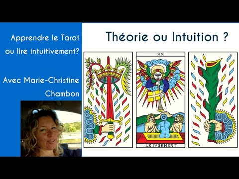 Apprendre le Tarot ou lire intuitivement?  Avec Marie-Christine Chambon