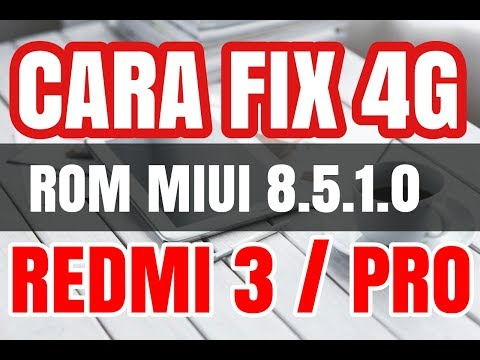 Cara Fix 4G MIUI 8.5.1.0 Global Stable Redmi 3 / Pro WORK 100% ✅