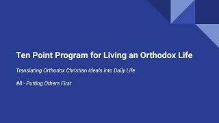 Ten Point Program for Living an Orthodox Life  #8  Putting Others First