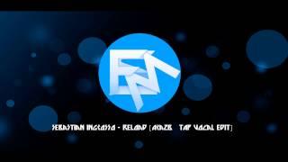 Sebastian Ingrosso - Reload (Arazb & TAP Vocal Edit)