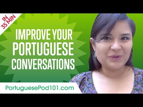 Learn Portuguese in 35 Minutes - Improve your Portuguese Conversation Skills