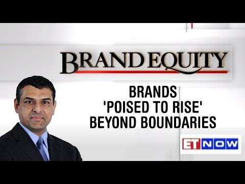 Brand Equity | Brands 'poised to rise' beyond boundaries