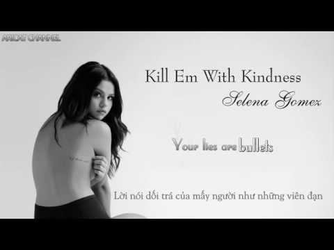 [Lyrics + Vietsub] Kill Em With Kindness - Selena Gomez