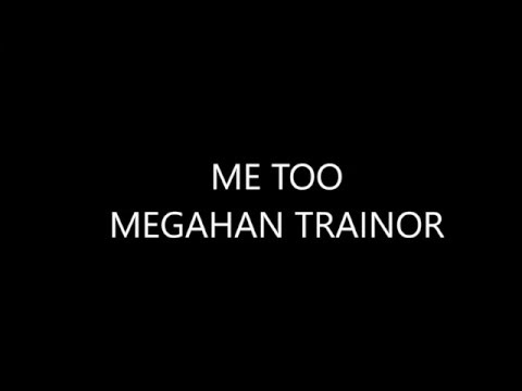 meghan trainor me too lyrics