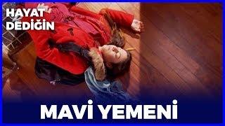Hayat Dediğin - Mavi Yemeni