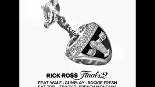 New Rick Ross Finals 2 Feat. Wale, Gunplay, Rockie Fresh, Fat Trel, Tracy T, And French Montana