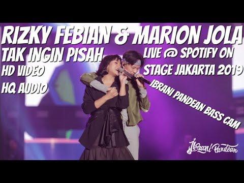 RIZKY FEBIAN & MARION JOLA - TAK INGIN PISAH | LIVE @ SPOTIFY ON STAGE JAKARTA 2019 (HD)