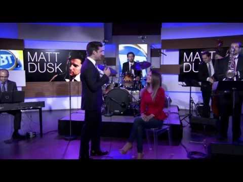 BT Toronto: Matt Dusk performs (Part 2 of 2)