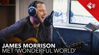 James Morrison - 'Wonderful World' Live @ Gijs 2.0 | NPO Radio 2