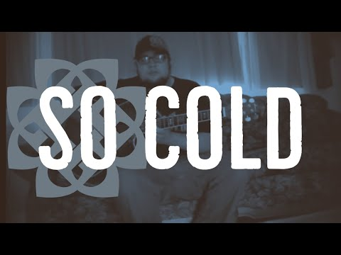 """Breaking Benjamin - """"So Cold"""" Acoustic Cover by Steve Glasford"""