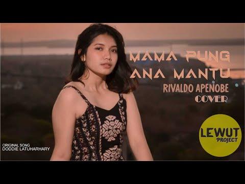 MAMA PUNG ANA MANTU - DODDIE LATUHARHARY (Cover Rivaldo Apenobe)