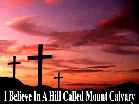 I Believe In A Hill Called MT Calvary - karaoke - Always Glorify GOD