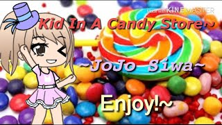 Kid In The Candy Store ~JoJo Siwa~ Gacha Life Music Video~ (It's terrible)