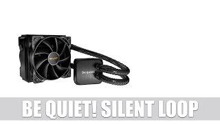 be quiet! Silent Loop Wasserkühlung Hands-On & Lautstärke-Check
