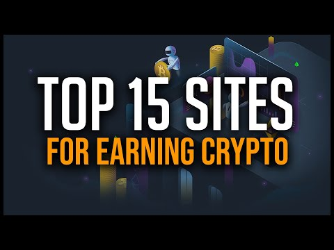 Top 15 Sites To Earn Crypto