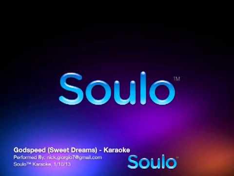 Godspeed (Sweet Dreams) Remix (Karaoke)