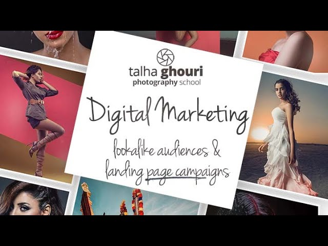 Digital Marketing Lesson 4 | LookAlike Audiences and Landing Page Campaigns