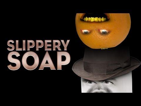 Annoying Orange - Slippery Soap