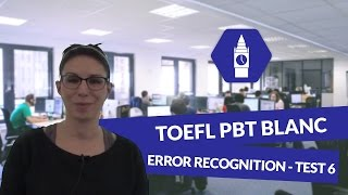 TOEFL PBT BLANC : Error recognition - Mini test 6 - digiSchool