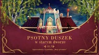 PSOTNY DUSZEK W STARYM DWORZE CZ. 3 – Bajkowisko.pl – bajka dla dzieci (audiobook)