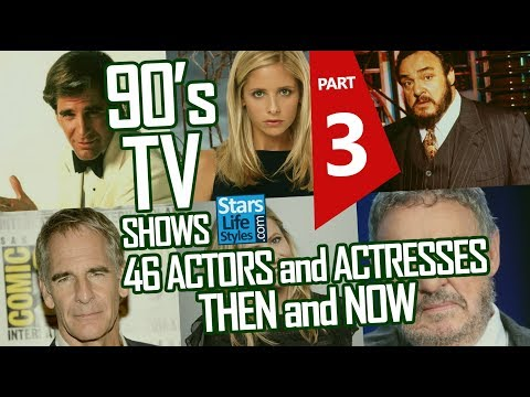 90's TV s : 46 Actors And Actresses Nowadays  Part 3  Stars Then And Now