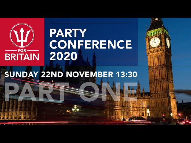 For Britain Party Conference 2020 - Part One