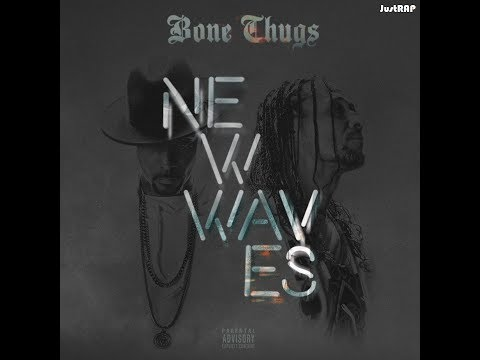 Bone Thugs-N-Harmony — New Waves (2017)[Full Album]