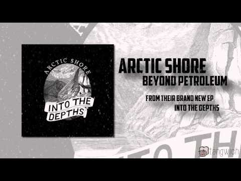 Arctic Shore - Beyond Petroleum