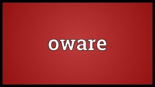 Oware Meaning