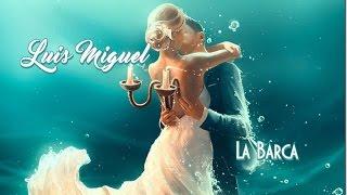 Luis Miguel 💘 La Barca  (Tradução)