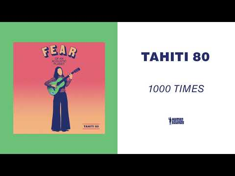 Tahiti 80 - 1000 Times (Acoustic Version) Mp3