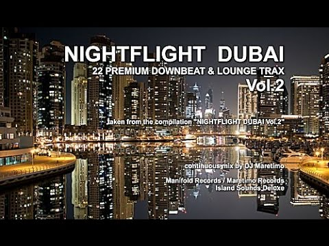 DJ Maretimo - Nightflight Dubai Vol.2 (Full Album) HD, Continuous Mix, Lounge Music