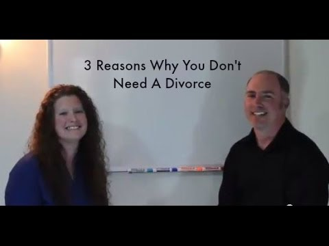 3 Reasons Why You Don't Need A Divorce!