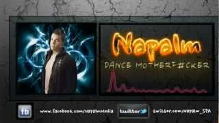 Napalm - Dance Motherf#ckers ( Official preview )