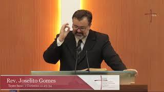 Rev. Joselito Gomes   1 Coríntios 11.23-34  26.07.2020