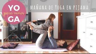 Yoga con niños. Mi mañana de Yoga en pijama con Amapola