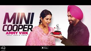 Mini Cooper ( Full Audio Song ) | Ammy Virk | Punjabi Song Collection | Speed Records