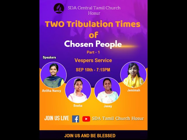 Two Tribulation Times of Chosen People - Part-1   10.09.2021    SDA Central Tamil Church Hosur
