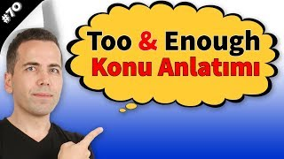 Too & Enough Konu Anlatımı #70