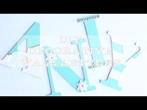 DIY Decorative Wall Letters - Daughters Room Makeover