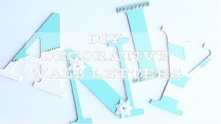 Diy Decorative Wall Letters   Daughters Room Makeover
